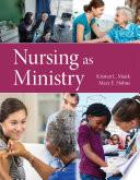 """Nursing as Ministry"" by Kristen L. Mauk, Mary Hobus"