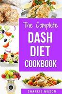 The Complete Dash Diet Books Book