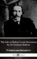 The Life of Robert Louis Stevenson by Sir Graham Balfour - Delphi Classics (Illustrated) Pdf/ePub eBook