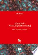 Advances in Neural Signal Processing Book