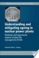 Understanding and Mitigating Ageing in Nuclear Power Plants Book