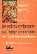 Invasive species in the New Caledonian archipelago : a major economic and environmental hazard