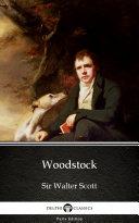 Woodstock by Sir Walter Scott   Delphi Classics  Illustrated