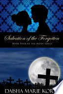 Salvation of the Forgotten  Book Four of the Aspen Series Book