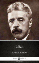 Lilian by Arnold Bennett   Delphi Classics  Illustrated