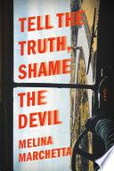 Tell the Truth  Shame the Devil