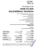 Proceedings of the ASME Fluids Engineering Division