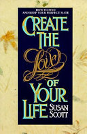 Create the Love of Your Life