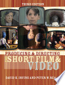 Producing and Directing the Short Film and Video Book PDF