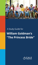 A Study Guide for William Goldman's