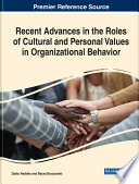 Recent Advances in the Roles of Cultural and Personal Values in Organizational Behavior