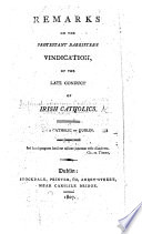 Remarks On The Protestant Barrister S Vindication Of The Late Conduct Of Irish Catholics By A Catholic Of Dublin