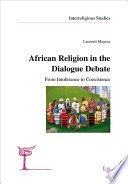 African Religion in the Dialogue Debate Book PDF