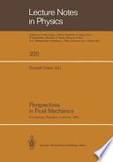 Perspectives in Fluid Mechanics