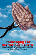 Philosophy for the Serious Heretic