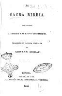 La Sacra Bibbia che contiene il Vecchio e il Nuovo Testamento tradotto in lingua italiana da Giovanni Diodati