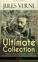 JULES VERNE Ultimate Collection  Science Fiction Classics  Action   Adventure Novels  Historical Works  Illustrated