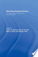 New Qing Imperial History, The Making of Inner Asian Empire at Qing Chengde by Ruth W. Dunnell,Mark C. Elliott,Philippe Foret,James A Millward PDF