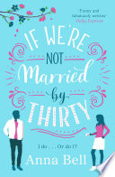 """If We're Not Married by Thirty"" by Anna Bell"