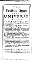 The Present State of the Universe: or, an account of I. the rise, births, names, ... of all the present Chief Princes of the world ... The third edition continu'd and enlarg'd by J. Beaumont , etc