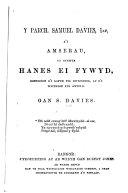 Y Parch  Samuel Davies  1 af  a i amserau  yn cynwys hanes ei fywyd  cofrodion o i lafur fel gweinidog  ac o i weithion fel awdur