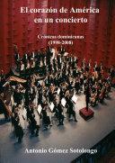 El coraz—n de AmŽrica en un concierto Cr—nicas dominicanas (1998-2008)
