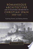 Romanesque Architecture and Its Sculptural Decoration in Christian Spain, 1000-1120