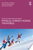 """""""Physical Literacy across the World"""" by Margaret Whitehead"""