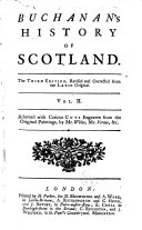 Buchanan s History of Scotland  In Twenty Books      The Third Edition  Revised and Corrected from the Latin Original  In Two Volumes  Adorned with Curious Cuts Engraven from the Original Paintings  by Mr  White  Mr  Vertue  c