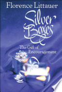 """Silver Boxes: The Gift of Encouragement"" by Florence Littauer"