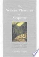 The Serious Pleasures of Suspense