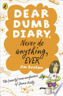 Dear Dumb Diary  Never Do Anything  Ever