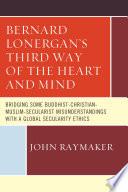 Bernard Lonergan   s Third Way of the Heart and Mind