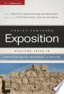 Exalting Jesus in Zephaniah  Haggai  Zechariah  and Malachi