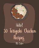 Hello  50 Teriyaki Chicken Recipes