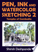 Pen  Ink and Watercolor Sketching 2     Temples of Cambodia Book
