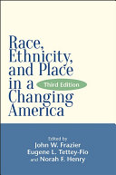 Race  Ethnicity  and Place in a Changing America  Third Edition