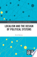 Localism And The Design Of Political Systems