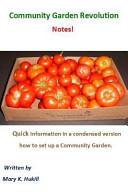 Community Garden Revolution Notes!
