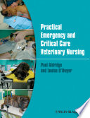"""""""Practical Emergency and Critical Care Veterinary Nursing"""" by Paul Aldridge, Louise O'Dwyer"""