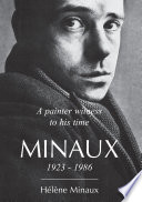 A Painter Witness To His Time Minaux 1923 1986