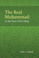 The Real Muhammad  in the Eyes of Ibn Ishaq