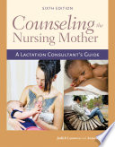 """Counseling the Nursing Mother"" by Judith Lauwers, Anna Swisher"