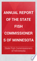 Annual Report Of The State Fish Commissioners Of Minnesota PDF