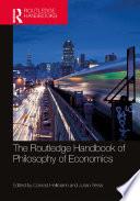 The Routledge Handbook of the Philosophy of Economics Book