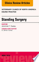Standing Surgery An Issue Of Veterinary Clinics Of North America Equine Practice  Book PDF