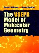 The VSEPR Model of Molecular Geometry