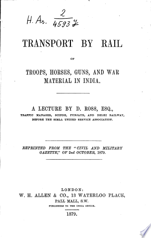 Read Online Transport by Rail of Troops, Horses, Guns, and War Material in India Full Book