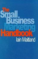 The Small Business Marketing Handbook