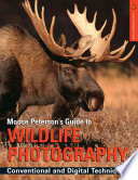 Moose Peterson s Guide to Wildlife Photography